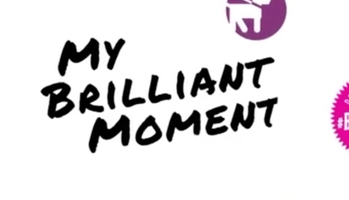 My brilliant moment video grab